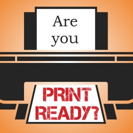Are you print ready?