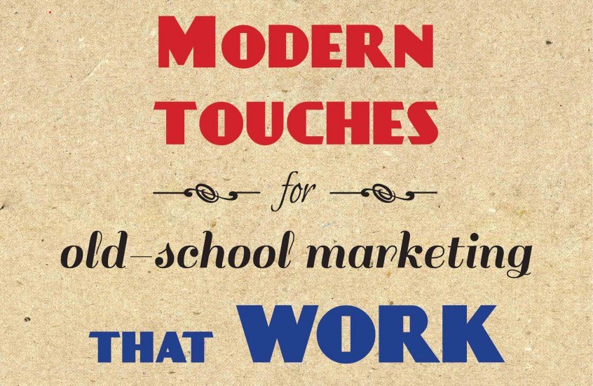 Modern touches for old-school marketing