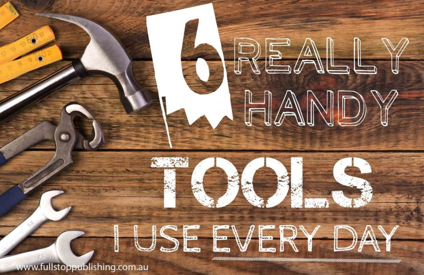 6 Really Handy Tools I Use Every Day