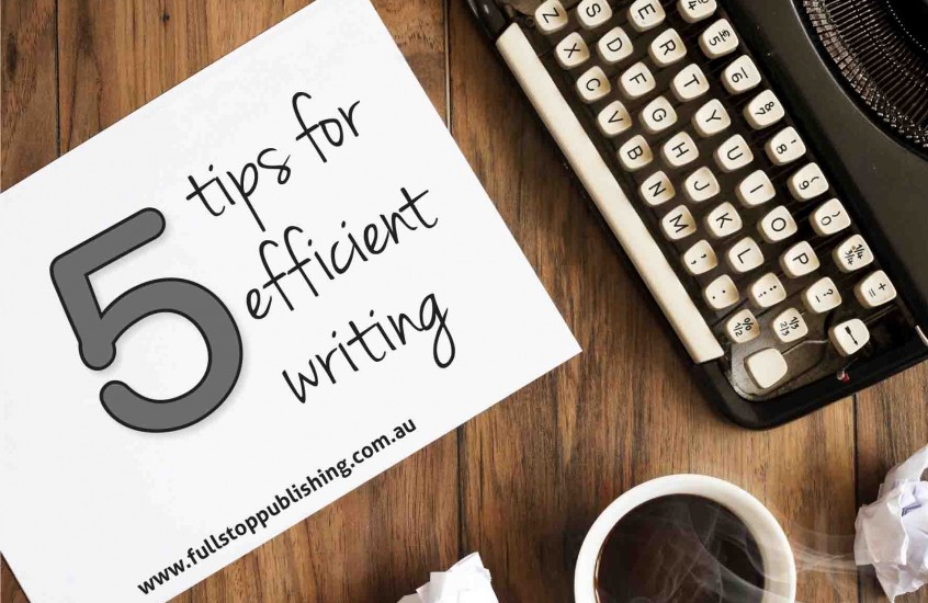 Five tips for efficient writing