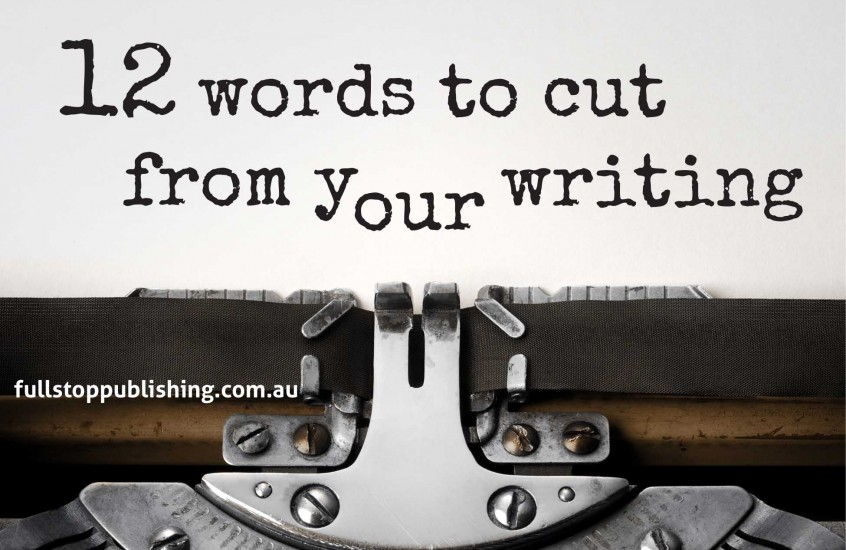 12 words to cut from your writing