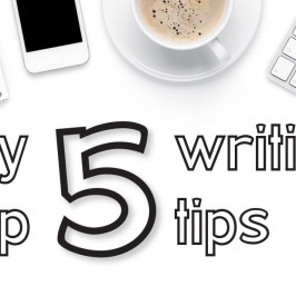 My top 5 writing tips