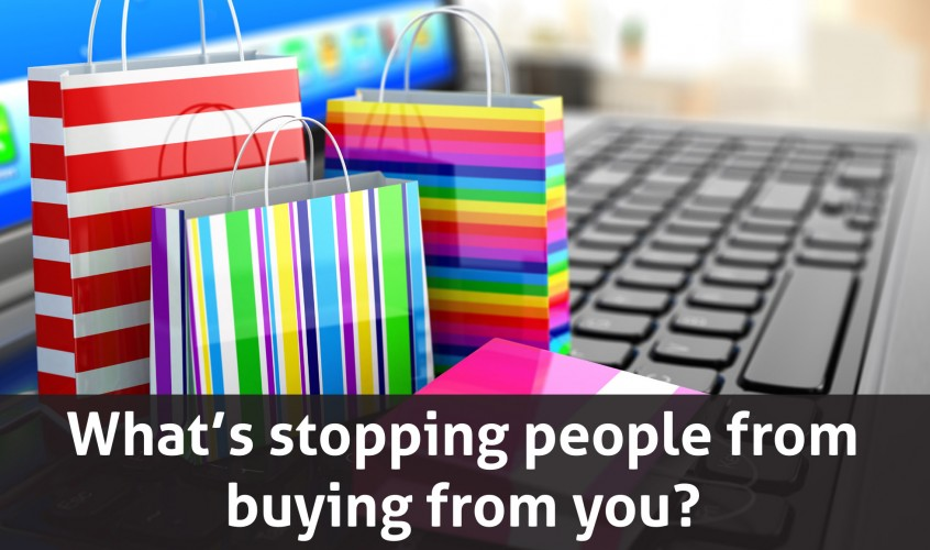 What's stopping people buying from you?